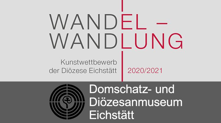 Wandel - Wandlung Domschatz- und Diözesanmuseum Eichstätt